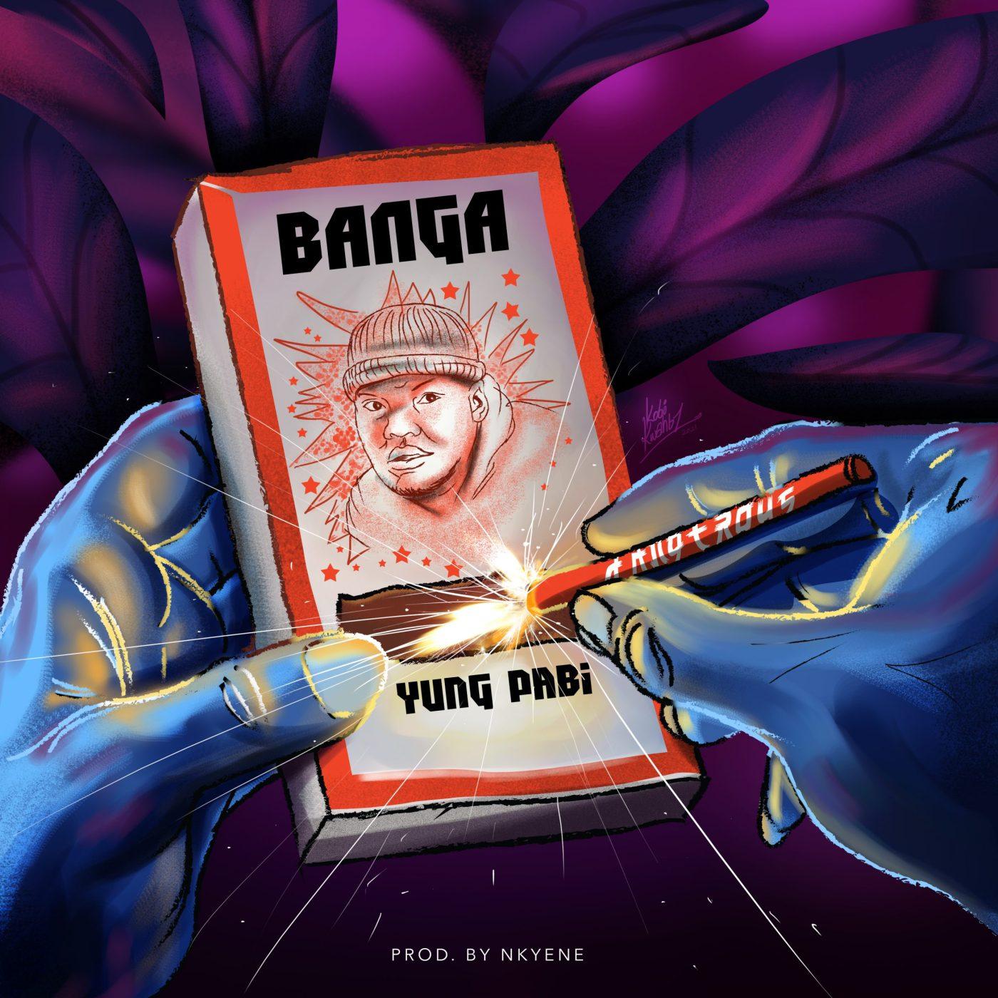 Yung Pabi Banga Prod by Nkyenewww dcleakers com  mp3 image scaled - Yung Pabi - Banga