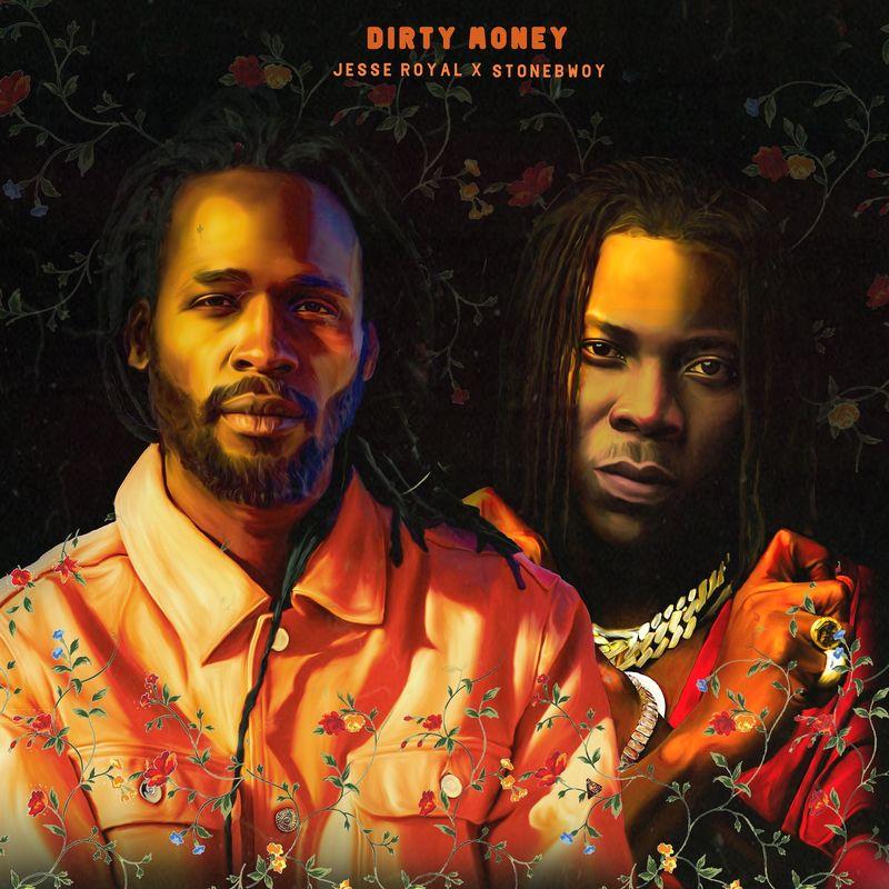 jesse royal ft stonebwoy - Jesse Royal - Dirty Money ft. Stonebwoy