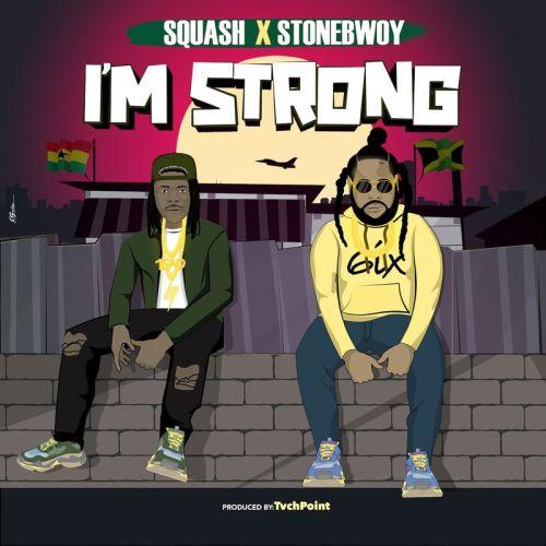Stonebwoy Im Strong cover art 500x500 - Stonebwoy & Squash - I'm Strong
