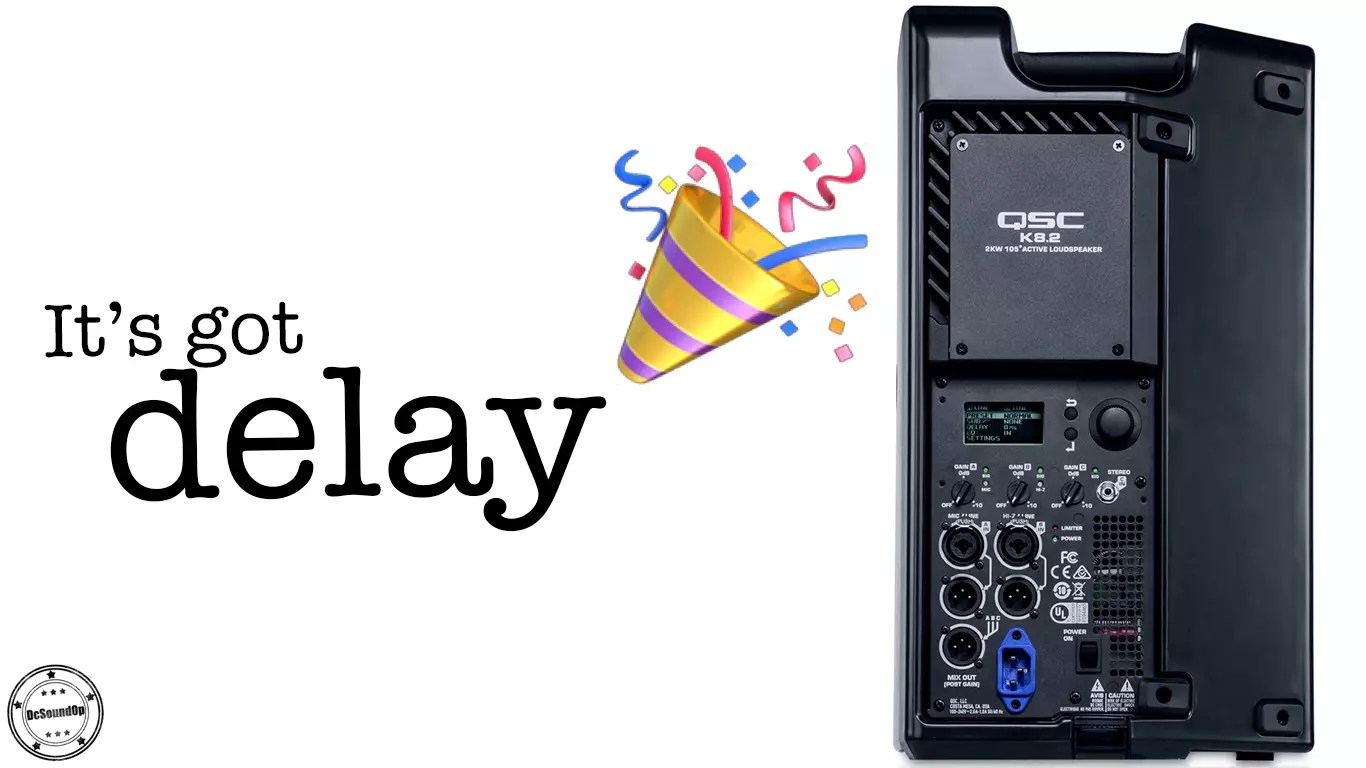 QSC K.2 Speakers now have DELAY – This is a BIG deal!