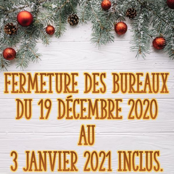 Fermeture des bureaux du 19/12/2020 au 03/01/2021