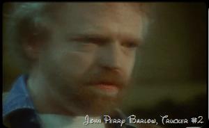 """John Perry Barlow as """"Trucker # 2"""""""