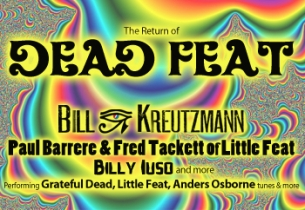 Bill Kreutzmann – Paul Barrerre  – Fred Tacket – DEAD FEAT 2014!