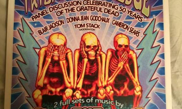 SETLIST: A Gathering of the Tribal Knowledge Celebrating 50 Years of Grateful Dead Sat. Nov. 7, 2015 Town Hall Theatre Lafayette, CA