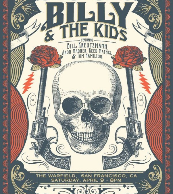 JUST ANOUNCED (via @BKreutzmann) Billy and The Kids, Warfield Theater San Francisco April 9 2016