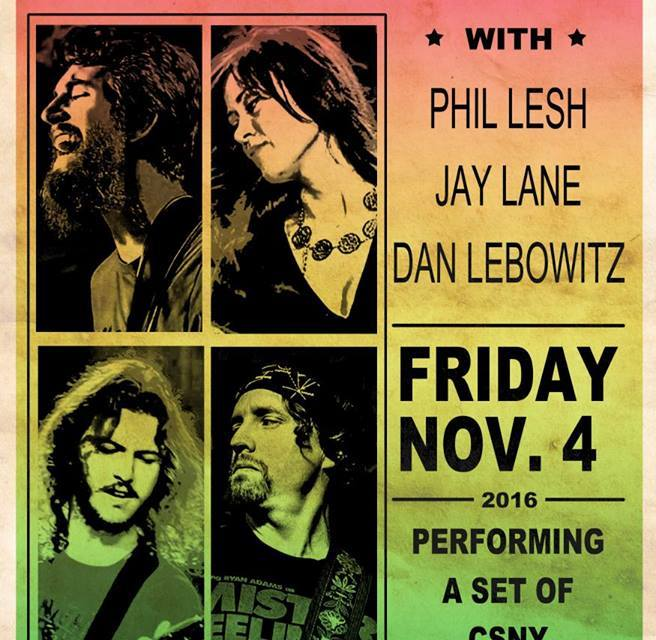 TONIGHT!  Midnight North  a special celebration of  Crosby, Stills, Nash & Young  in San Francisco! With Phil Lesh, Dan Lebowitz, Jay Lane and more!