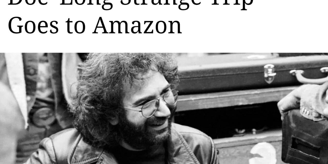 "Martin Scorsese produced Grateful Dead ""Long Strange Trip"" will be on Amazon video"