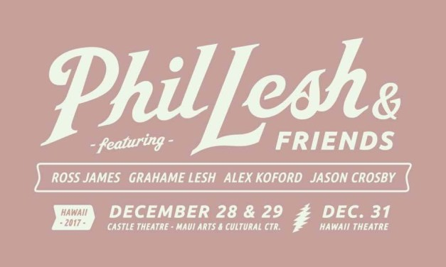 Phil Lesh and Friends, New Years Shows in Hawaii 2nd consecutive year!