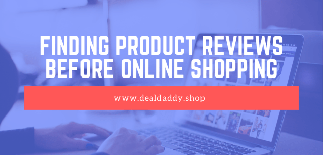 Product Reviews before Online Shopping
