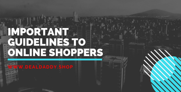 Important Guidelines to Online Shoppers