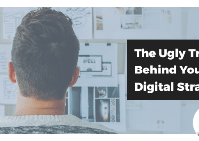 Webinar: The Ugly Truth Behind Your Digital Strategy