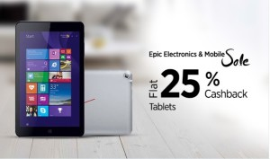 Paytm Epic Electronics Sale – Buy Tablets at flat 25% cashback