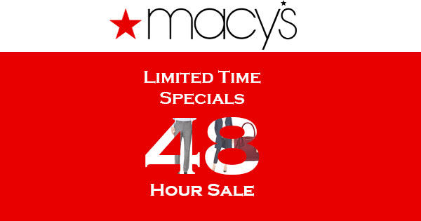 48 Hour Sale Limited Time Specials Macys