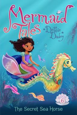 The Secret Seahorse - Book #6 - Mermaid Tales book series by children's author Debbie Dadey
