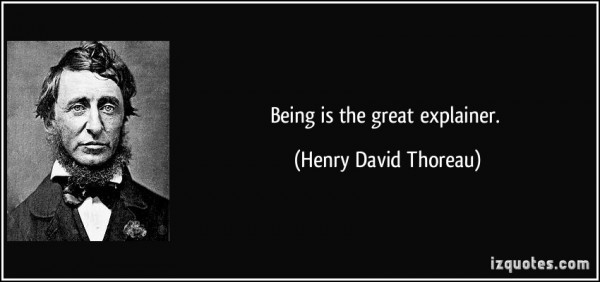 quote-being-is-the-great-explainer-henry-david-thoreau-184751