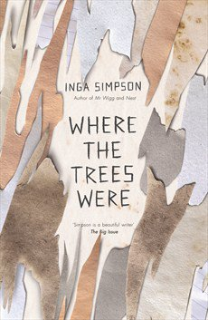 Book review: Where The Trees Were by Inga Simpson