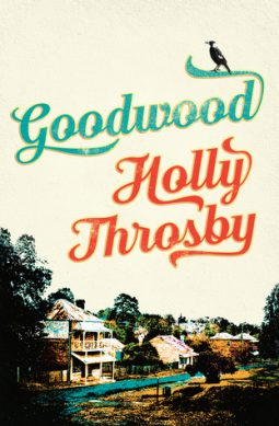 Book review: Goodwood by Holly Throsby