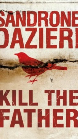 Book review: Kill the Father by Sandrone Dazieri