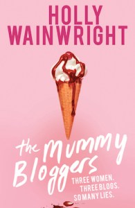 The Mummy Bloggers by Holly Wainwright