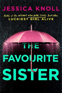 The Favourite Sister by Jessica Knoll