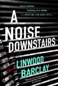 A Noise Downstairs by Linwood Barclay