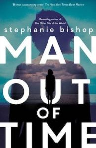 Man Out of Time by Stephanie Bishop