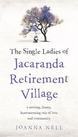 Book review: The Single Ladies of Jacaranda Retirement Village by Joanna Nell
