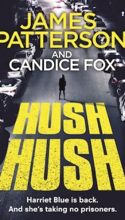 Book review: Hush Hush by James Patterson and Candice Fox