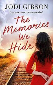 The Memories We Hide by Jodi Gibson