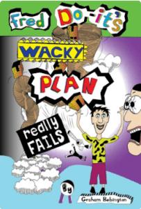 Fred Do-it's Wacky Plan Really Fails by Graham Bebington