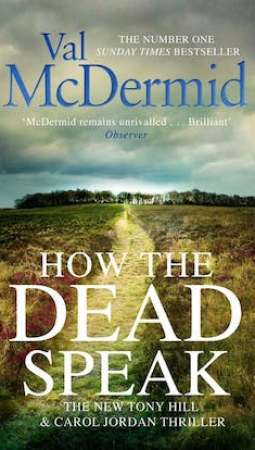 Book review: How The Dead Speak by Val McDermid