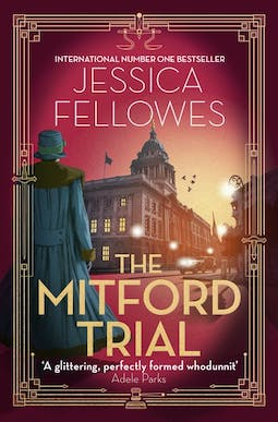 Book review: The Mitford Trial by Jessica Fellowes
