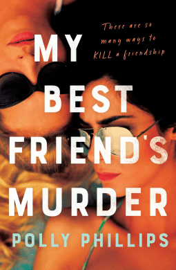 Book review: My Best Friend's Murder by Polly Phillips