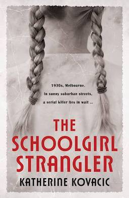 Book review: The Schoolgirl Strangler by Katherine Kovacic