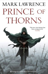 Reading in the Dungeon: Mark Lawrence's 'Prince of Thorns'