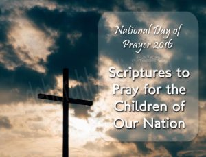 Scriptures to Pray for the Children of Our Nation