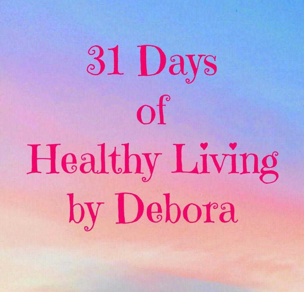31 Days of Healthy Living – Cuvant inainte