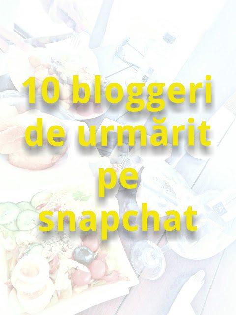 10 bloggeri pe care să-i urmărești pe snapchat