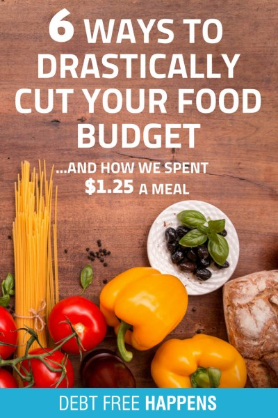 6 Ways To Drastically Cut Your Food Budget