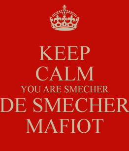 keep-calm-you-are-smecher-de-smecher-mafiot-1-min
