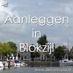 Varen met de Canicula - Aanleggen in Blokzijl