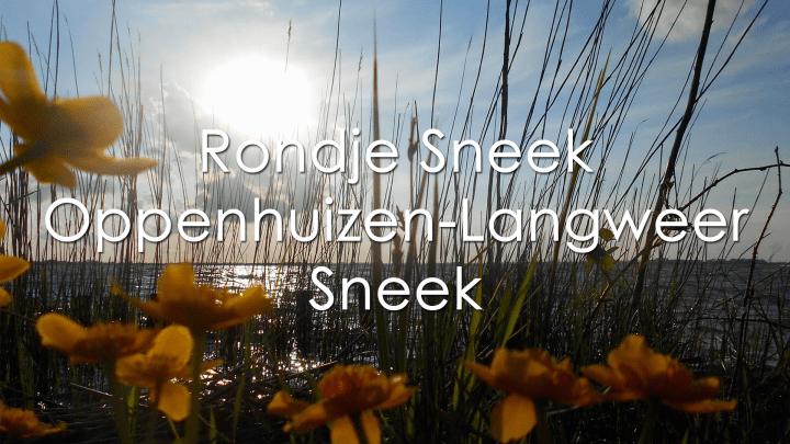 Vaarroute Rondje Sneek-Oppenhuizen-Langweer-Sneek - De Canicula