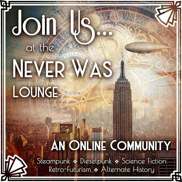 Never Was Lounge steampunk community