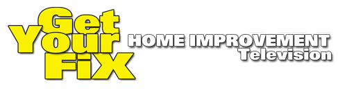 Get Your Fix - Home Improvement Television