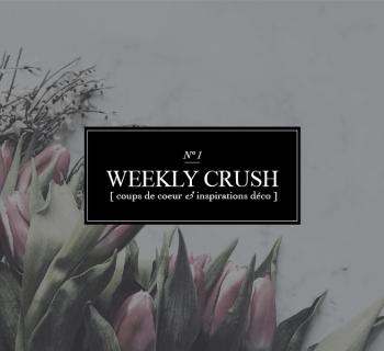 Weekly Crush : N°1