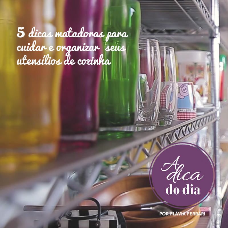 Truques para cuidar e organizar os itens da cozinha