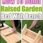 How To Build The Perfect Raised Garden Bed With Bench Decor Home Ideas