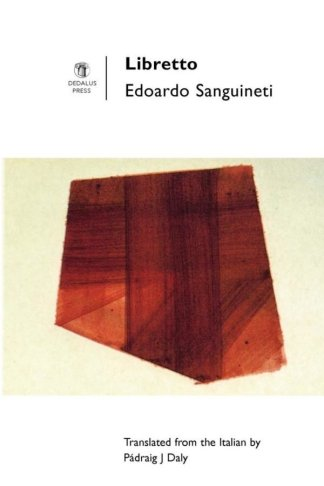 Libretto. Edoardo Sanguineti. Dedalus Press, poetry from Ireland and the world