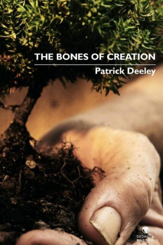 The Bones of Creation. Dedalus Press, poetry from Ireland and the world