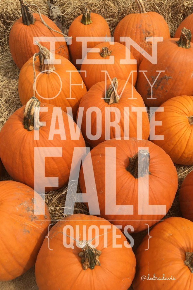 Ten Of My Favorite Fall Quotes